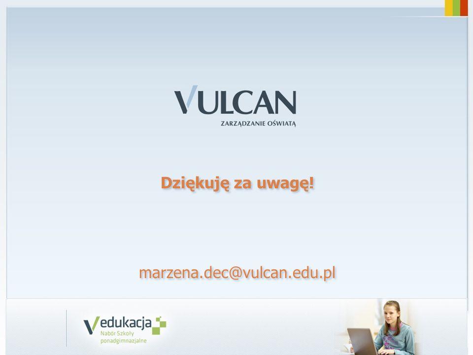 Dziękuję za uwagę! marzena.dec@vulcan.edu.pl Dziękuję za uwagę! marzena.dec@vulcan.edu.pl