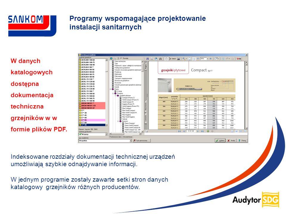 Programy wspomagające projektowanie instalacji sanitarnych W danych katalogowych dostępna dokumentacja techniczna grzejników w w formie plików PDF. In
