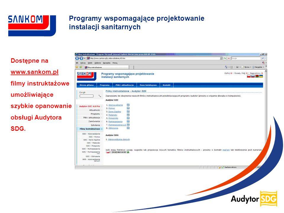 Programy wspomagające projektowanie instalacji sanitarnych Dostępne na www.sankom.pl filmy instruktażowe umożliwiające szybkie opanowanie obsługi Audy