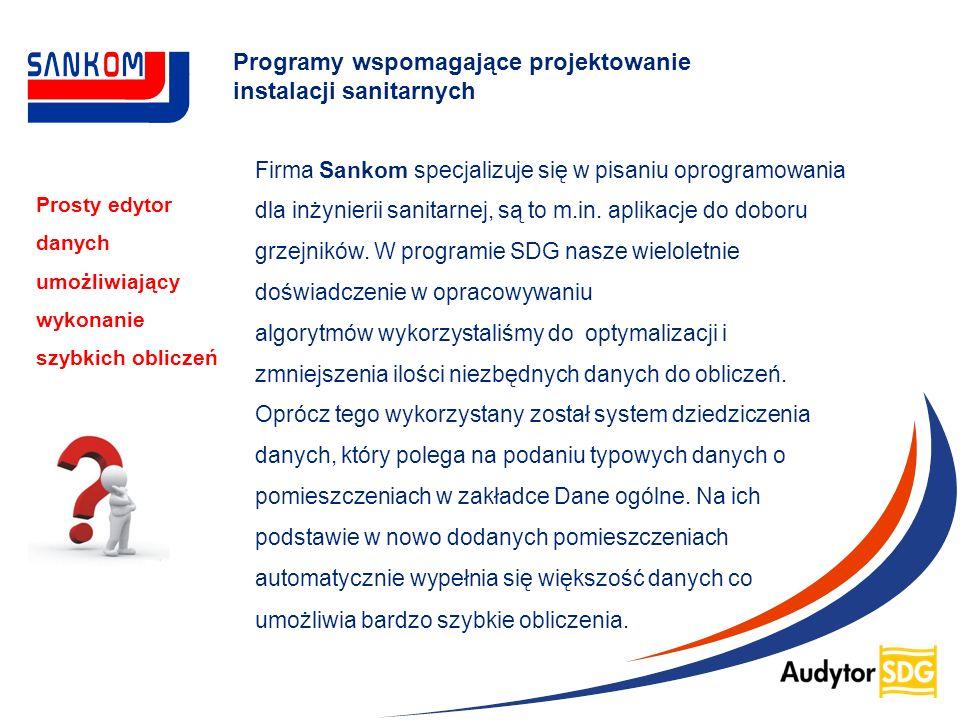 Firma Sankom specjalizuje się w pisaniu oprogramowania dla inżynierii sanitarnej, są to m.in. aplikacje do doboru grzejników. W programie SDG nasze wi