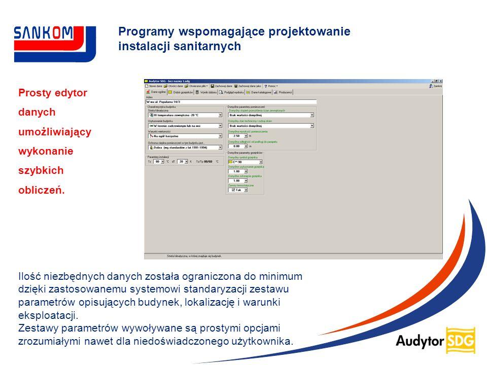 Programy wspomagające projektowanie instalacji sanitarnych Ilość niezbędnych danych została ograniczona do minimum dzięki zastosowanemu systemowi stan