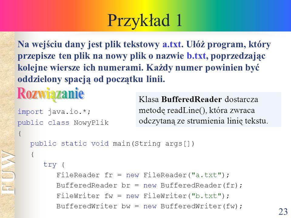 23 Przykład 1 Na wejściu dany jest plik tekstowy a.txt.