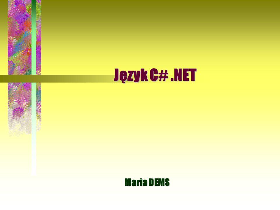 2 Język C#.NET jest to obiektowy język programowania, łączący w sobie cechy języków C++, Javy i VB.