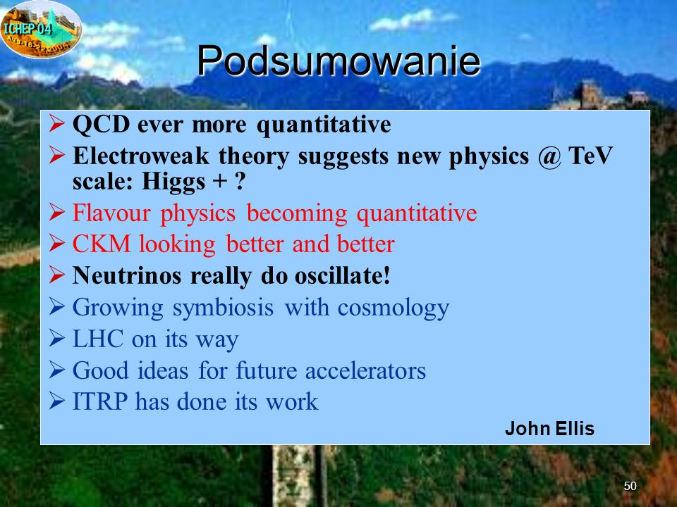 50 Podsumowanie QCD ever more quantitative Electroweak theory suggests new physics @ TeV scale: Higgs + .