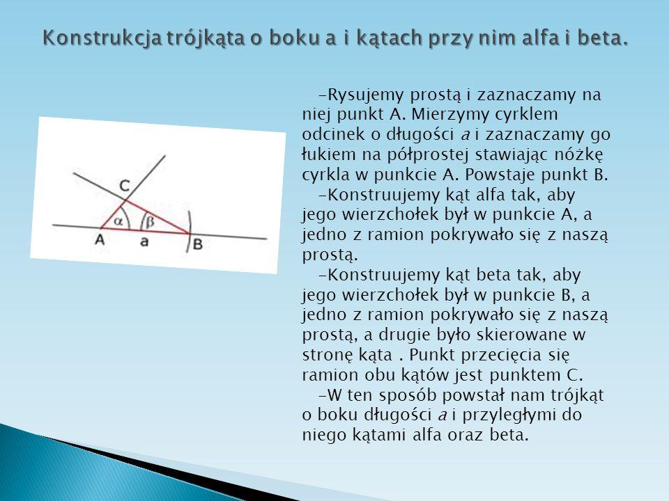 -Rysujemy prostą i zaznaczamy na niej punkt A. Mierzymy cyrklem odcinek o długości a i zaznaczamy go łukiem na półprostej stawiając nóżkę cyrkla w pun