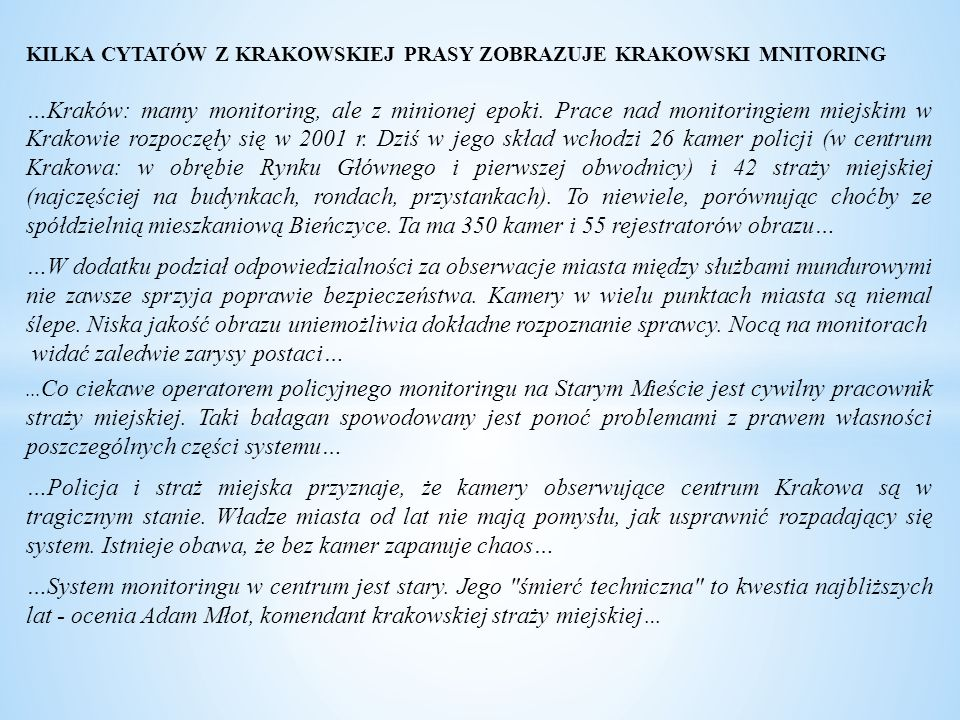 KILKA CYTATÓW Z KRAKOWSKIEJ PRASY ZOBRAZUJE KRAKOWSKI MNITORING …Kraków: mamy monitoring, ale z minionej epoki. Prace nad monitoringiem miejskim w Kra