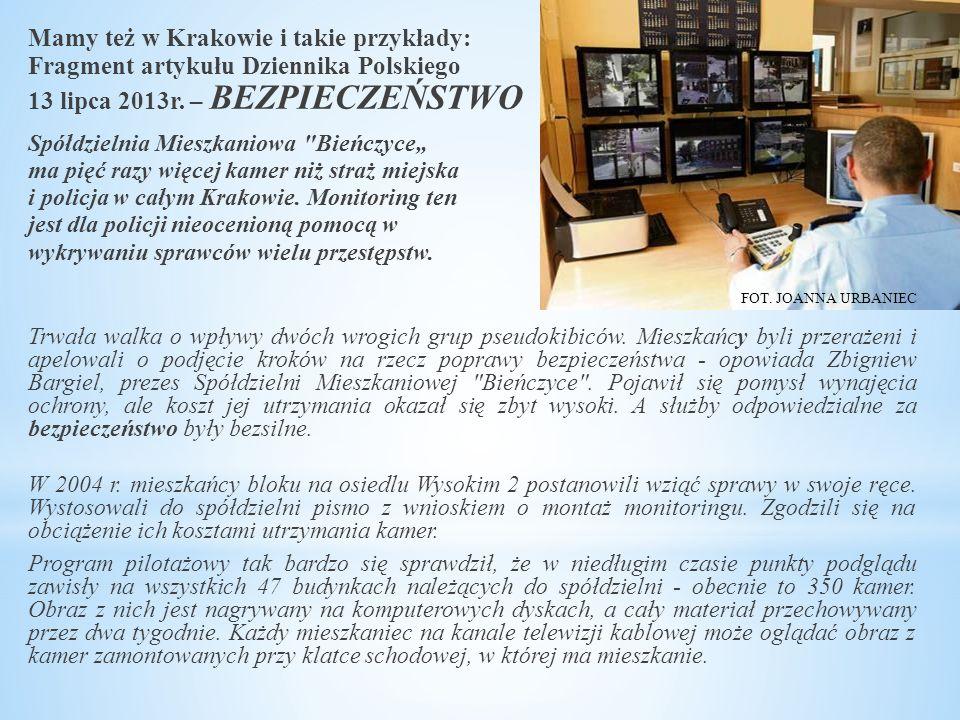Mamy też w Krakowie i takie przykłady: Fragment artykułu Dziennika Polskiego 13 lipca 2013r. – BEZPIECZEŃSTWO Spółdzielnia Mieszkaniowa