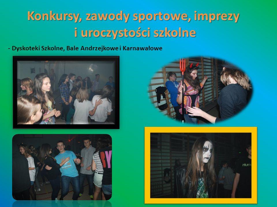 - Dyskoteki Szkolne, Bale Andrzejkowe i Karnawałowe