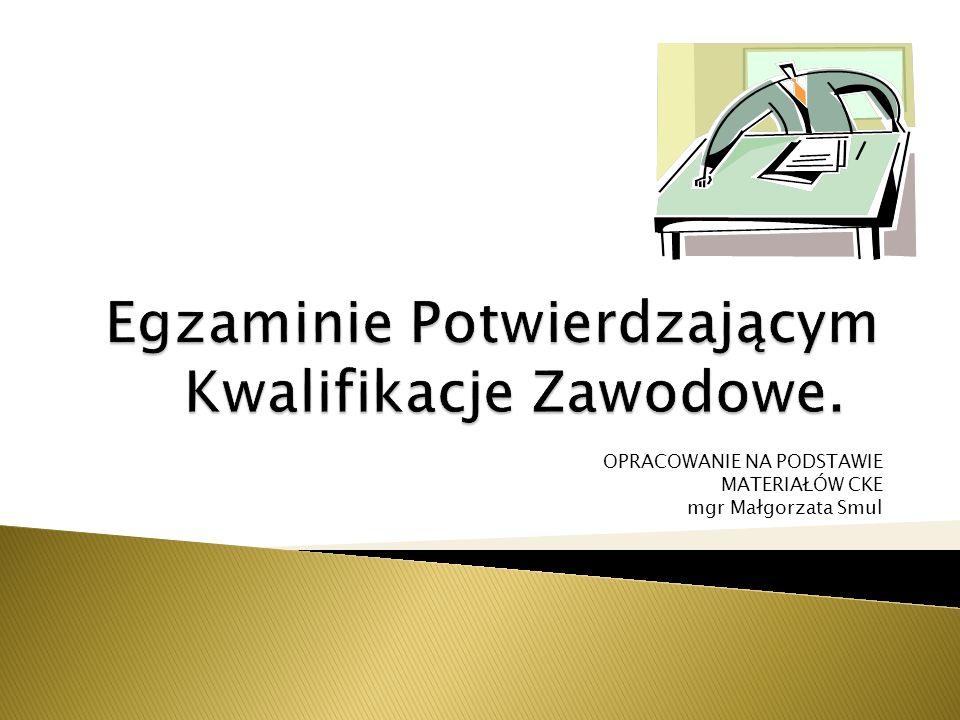 OPRACOWANIE NA PODSTAWIE MATERIAŁÓW CKE mgr Małgorzata Smul