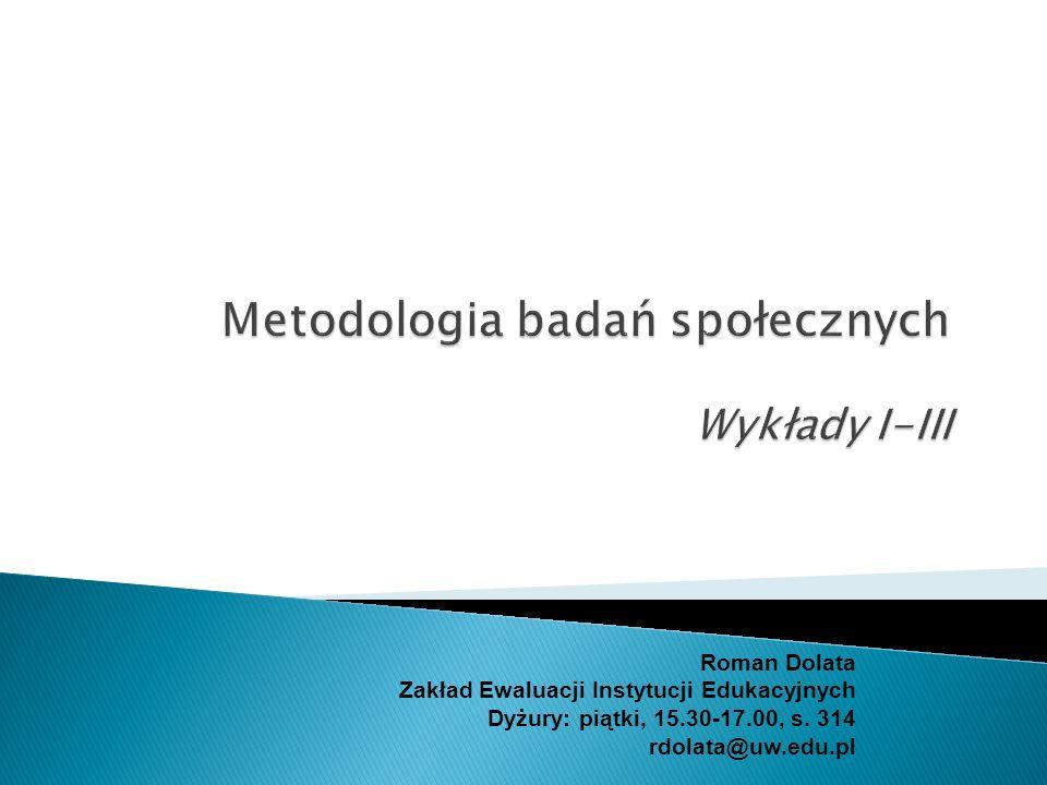 Podręcznik: - Earl Babbie (2008) Podstawy badań społecznych.