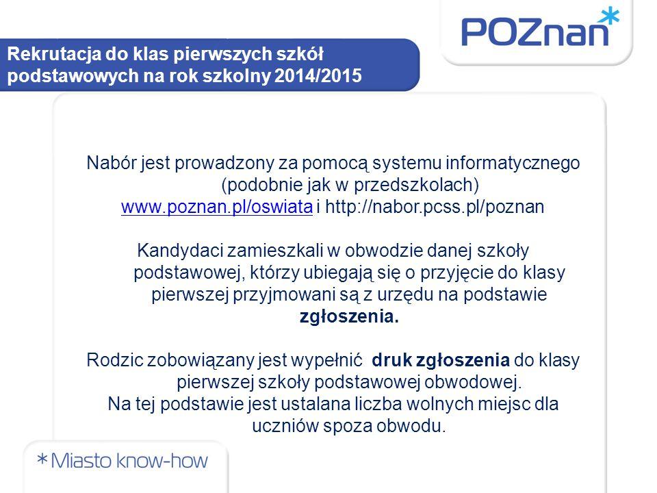 Nabór jest prowadzony za pomocą systemu informatycznego (podobnie jak w przedszkolach) www.poznan.pl/oswiatawww.poznan.pl/oswiata i http://nabor.pcss.