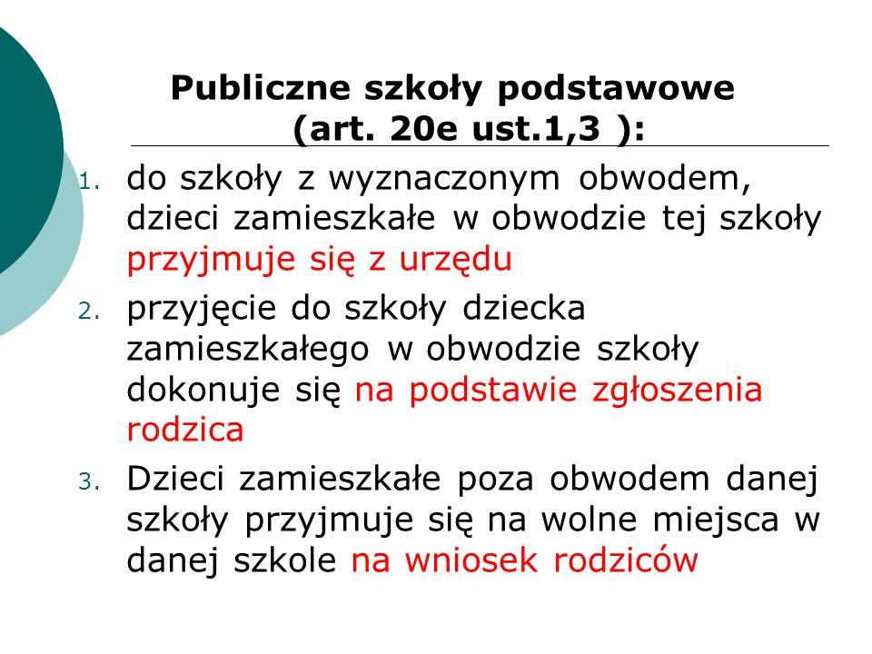 Publiczne szkoły podstawowe (art.20e ust.1,3 ): 1.