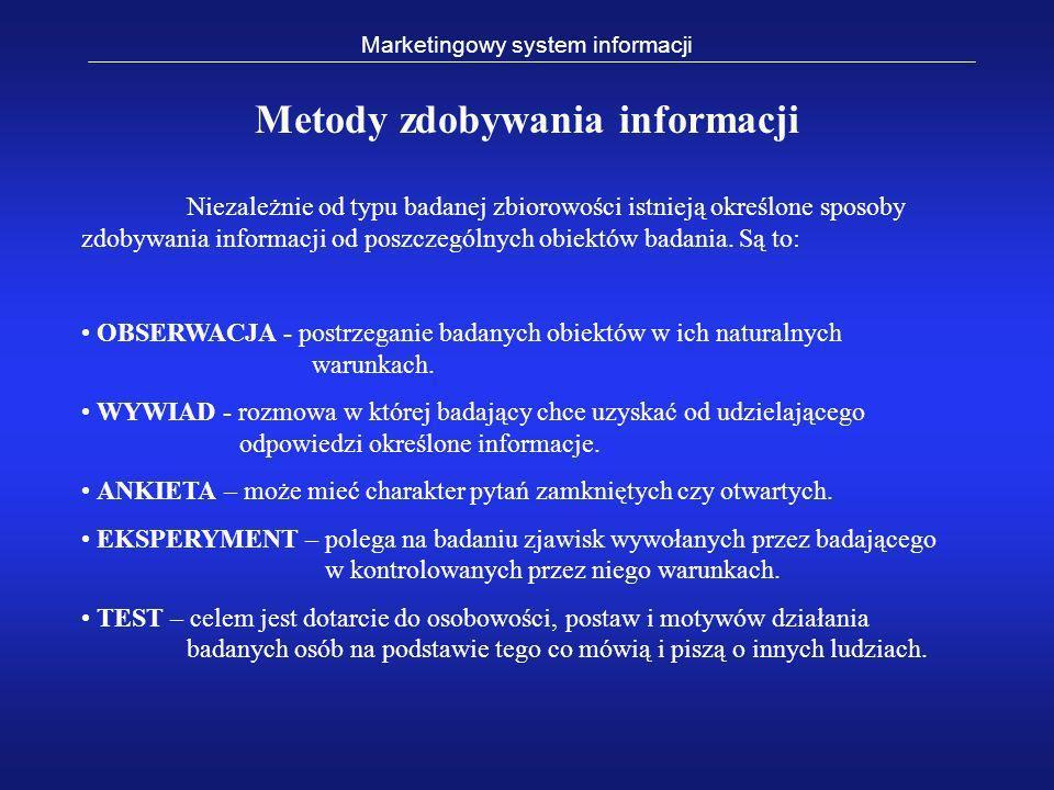 Metody zdobywania informacji Niezależnie od typu badanej zbiorowości istnieją określone sposoby zdobywania informacji od poszczególnych obiektów badan