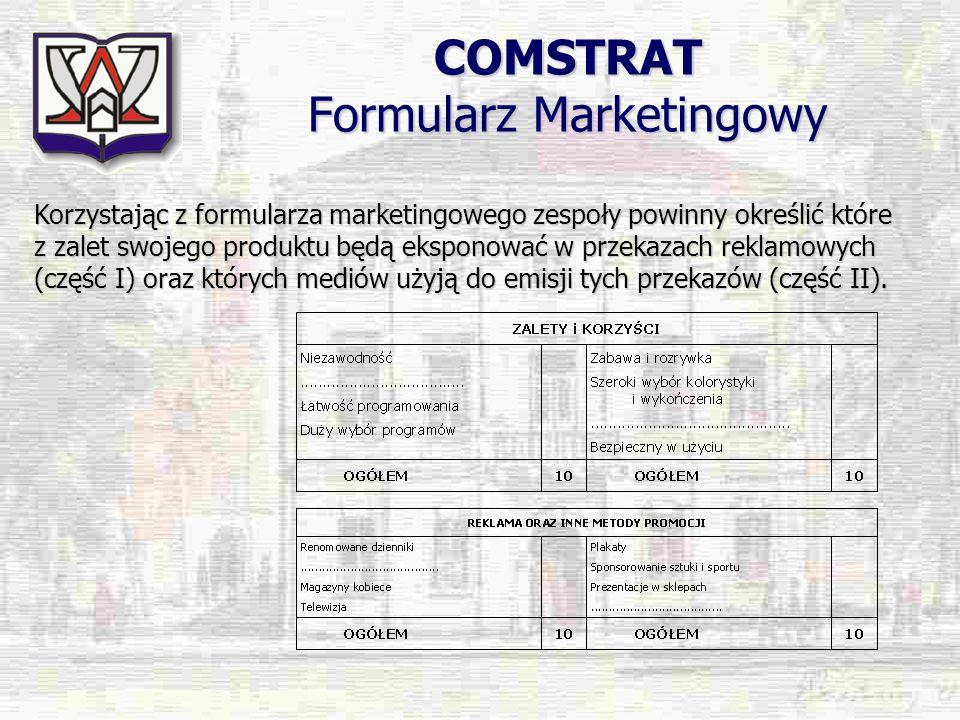 COMSTRAT Formularz Marketingowy Korzystając z formularza marketingowego zespoły powinny określić które z zalet swojego produktu będą eksponować w prze