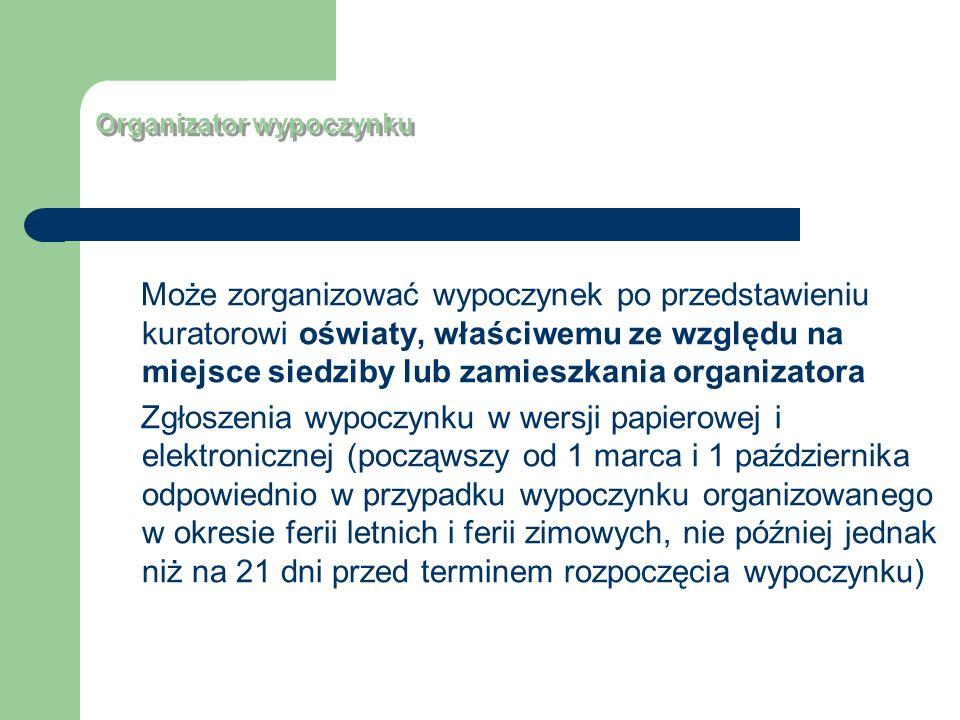 Zgłoszenie wypoczynku Wersja elektroniczna: www.wypoczynek.men.gov.pl Wersja papierowa: adres właściwego miejscowo kuratorium: Delegatura KO w Koszalin, ul.