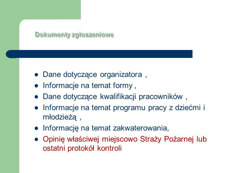 Dokumenty zgłoszeniowe Dane dotyczące organizatora, Informacje na temat formy, Dane dotyczące kwalifikacji pracowników, Informacje na temat programu p
