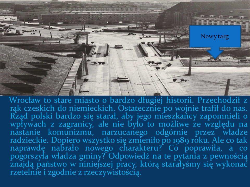 Wrocław to stare miasto o bardzo długiej historii. Przechodził z rąk czeskich do niemieckich. Ostatecznie po wojnie trafił do nas. Rząd polski bardzo