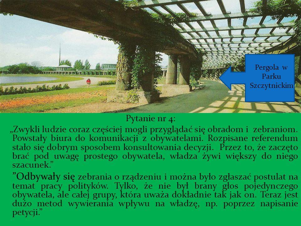 Pytanie nr 5: Z pewnością.Zaczęto budować nowe drogi i poprawiać stare.