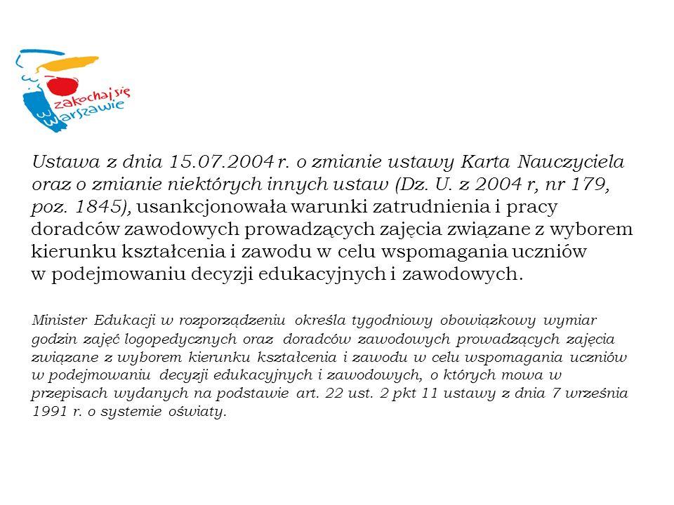 Ustawa z dnia 15.07.2004 r. o zmianie ustawy Karta Nauczyciela oraz o zmianie niektórych innych ustaw (Dz. U. z 2004 r, nr 179, poz. 1845), usankcjono