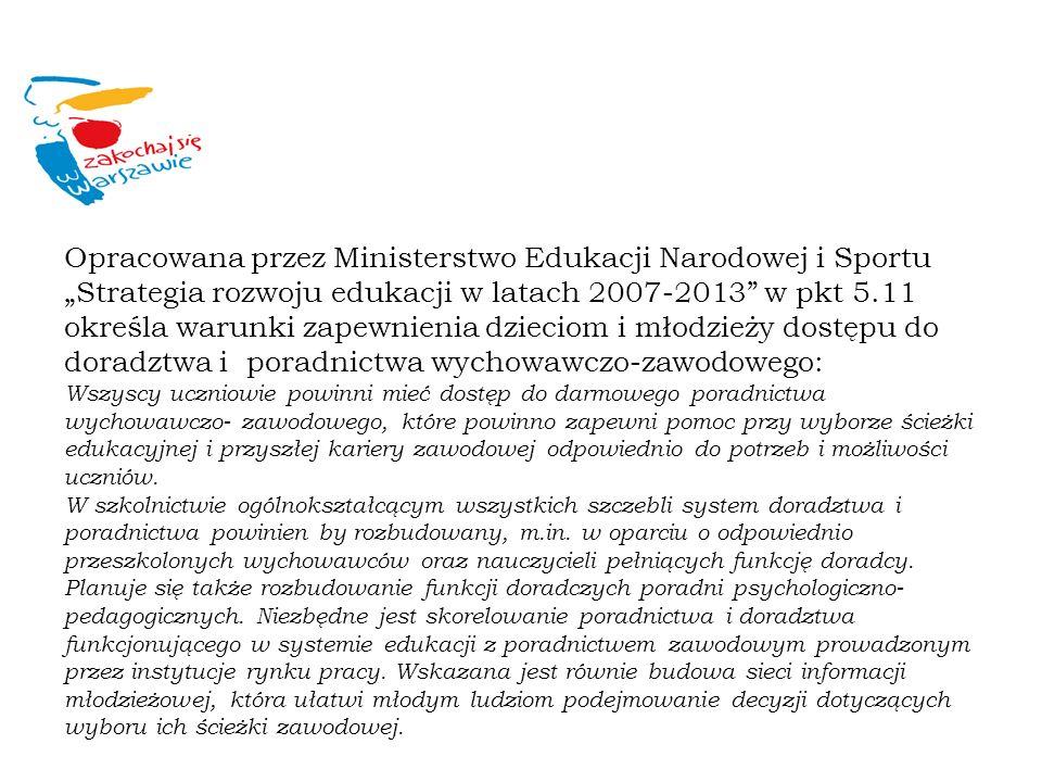 Opracowana przez Ministerstwo Edukacji Narodowej i Sportu Strategia rozwoju edukacji w latach 2007-2013 w pkt 5.11 określa warunki zapewnienia dziecio