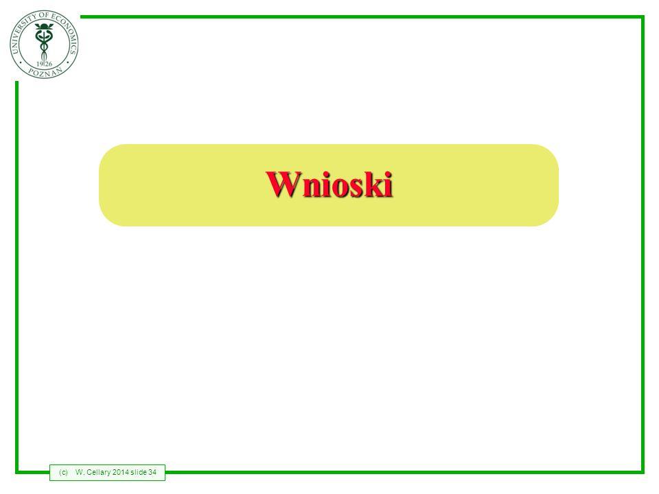 (c)W. Cellary 2014 slide 34 Wnioski
