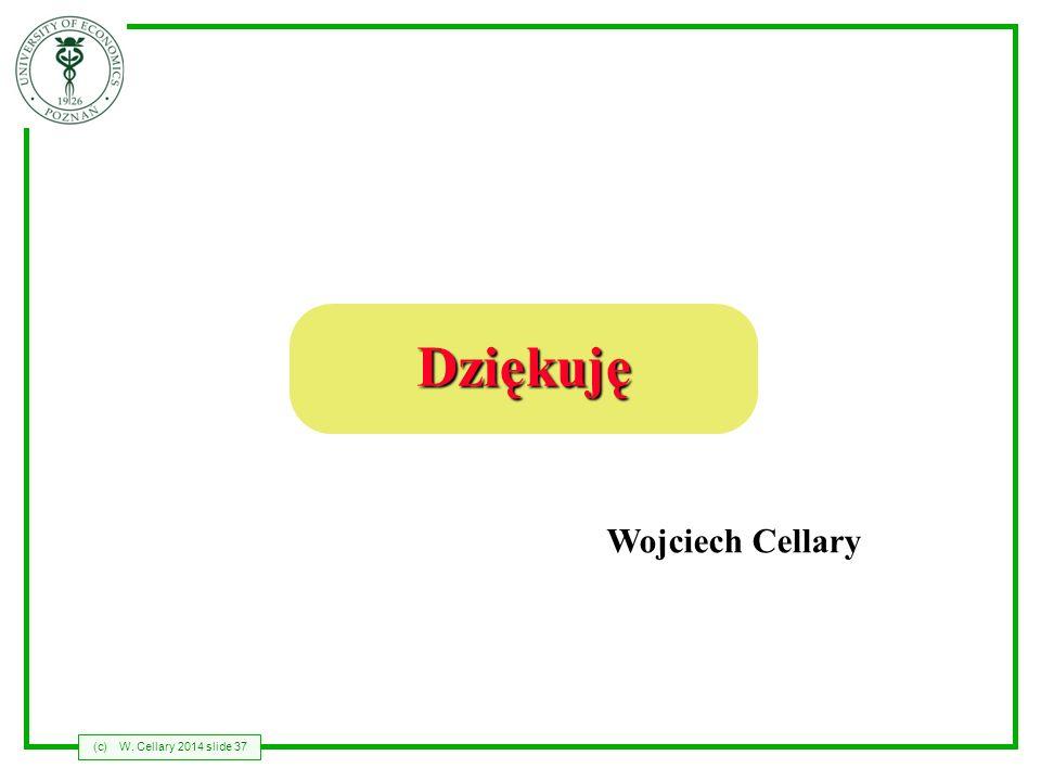 (c)W. Cellary 2014 slide 37 Dziękuję Wojciech Cellary