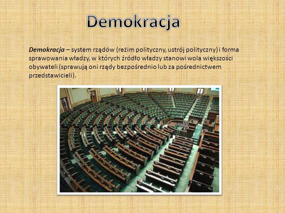 Demokracja – system rządów (reżim polityczny, ustrój polityczny) i forma sprawowania władzy, w których źródło władzy stanowi wola większości obywateli