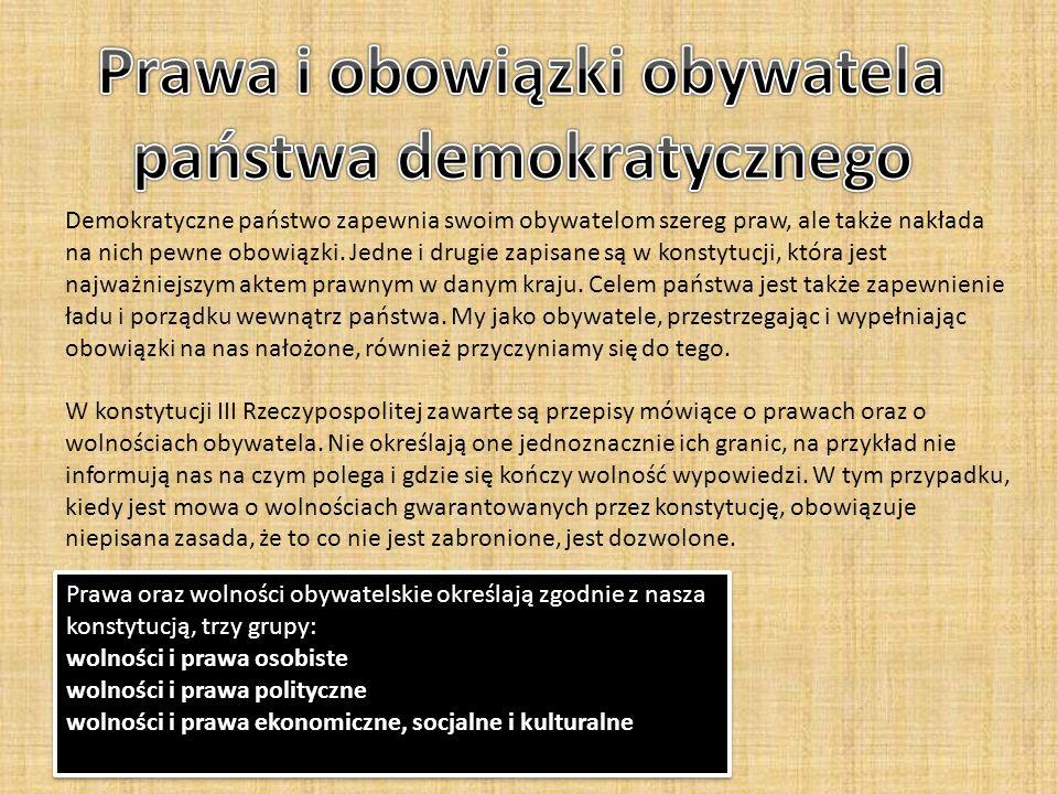 Demokratyczne państwo zapewnia swoim obywatelom szereg praw, ale także nakłada na nich pewne obowiązki. Jedne i drugie zapisane są w konstytucji, któr