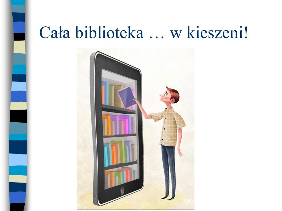 Cała biblioteka … w kieszeni!