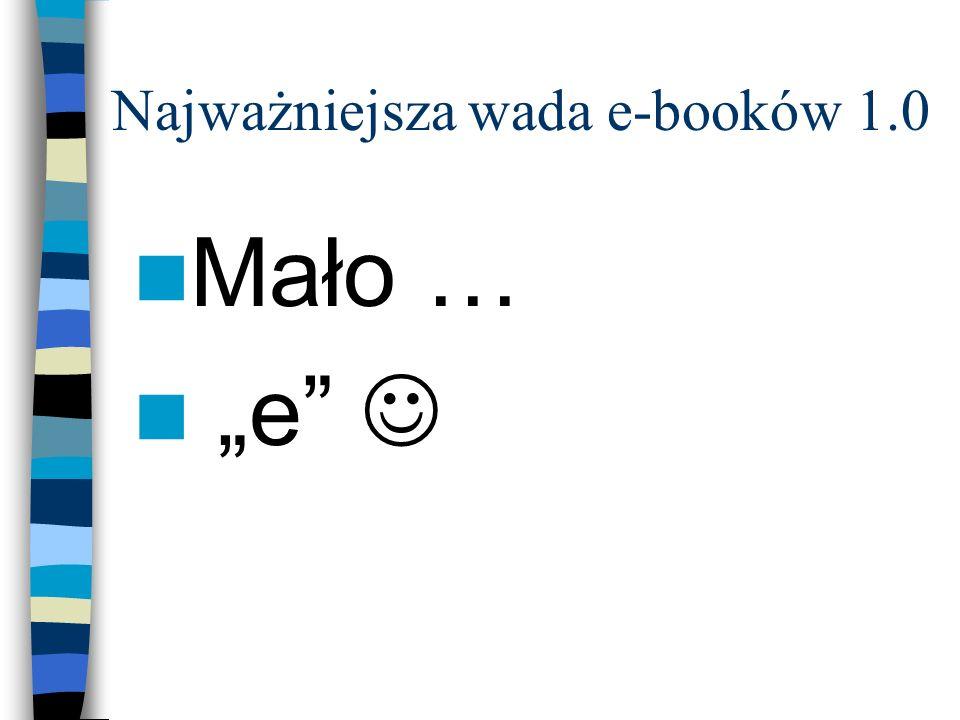 Najważniejsza wada e-booków 1.0 Mało … e
