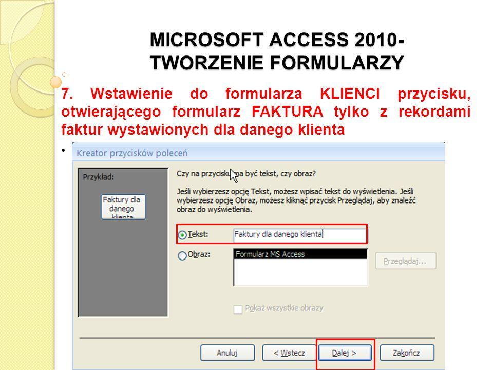 MICROSOFT ACCESS 2010- TWORZENIE FORMULARZY 7.