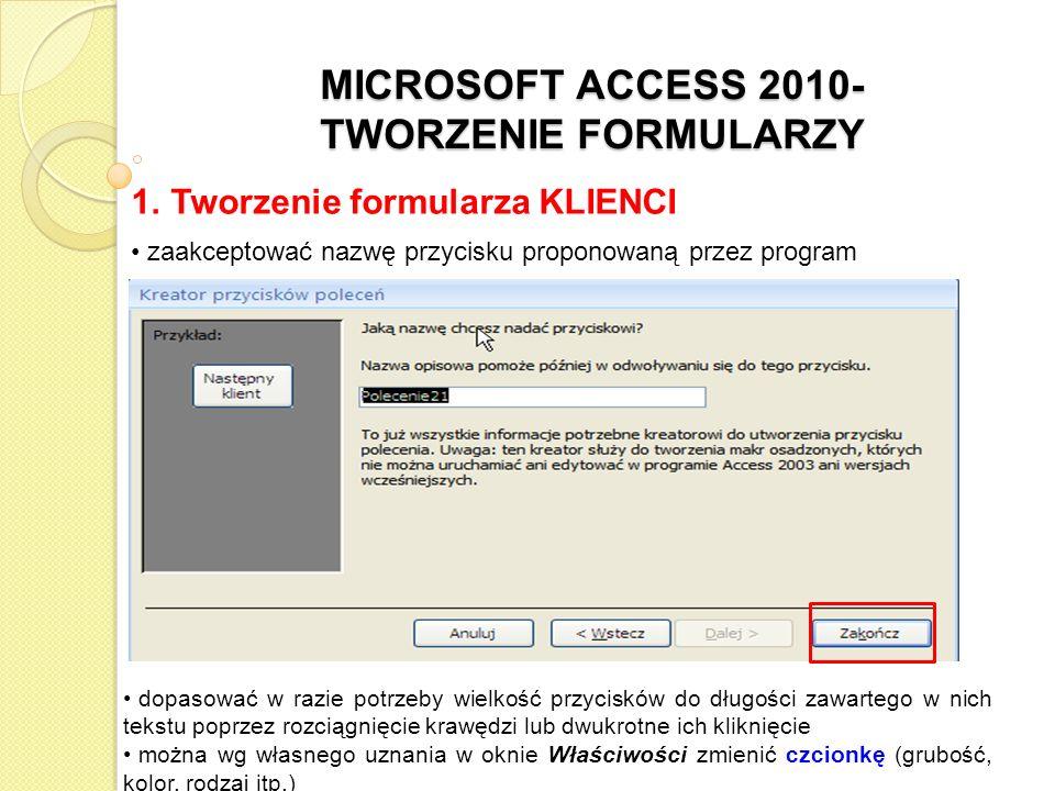 MICROSOFT ACCESS 2010- TWORZENIE FORMULARZY 1.