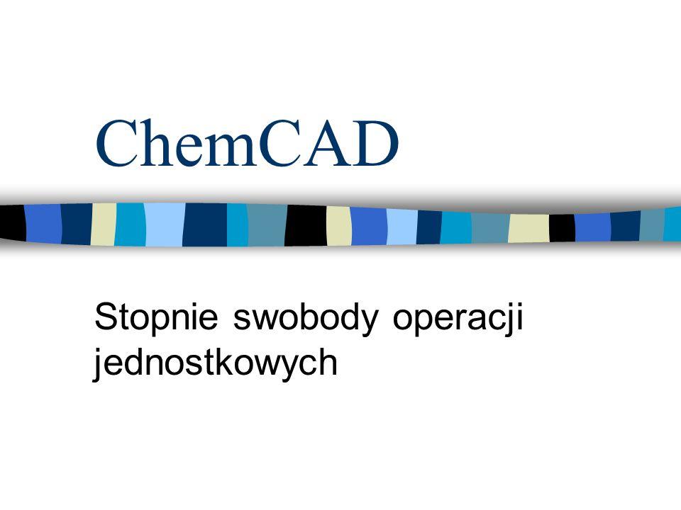 ChemCAD Stopnie swobody operacji jednostkowych