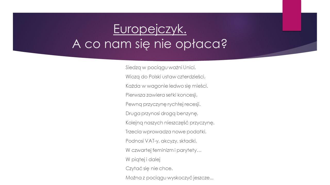 Europejczyk. Jakie płyną z tego korzyści? Korzyści: Przystąpienie Polski do Unii Europejskiej ułatwia nam podróżowanie. Wyjazdy bez dewiz i paszportów