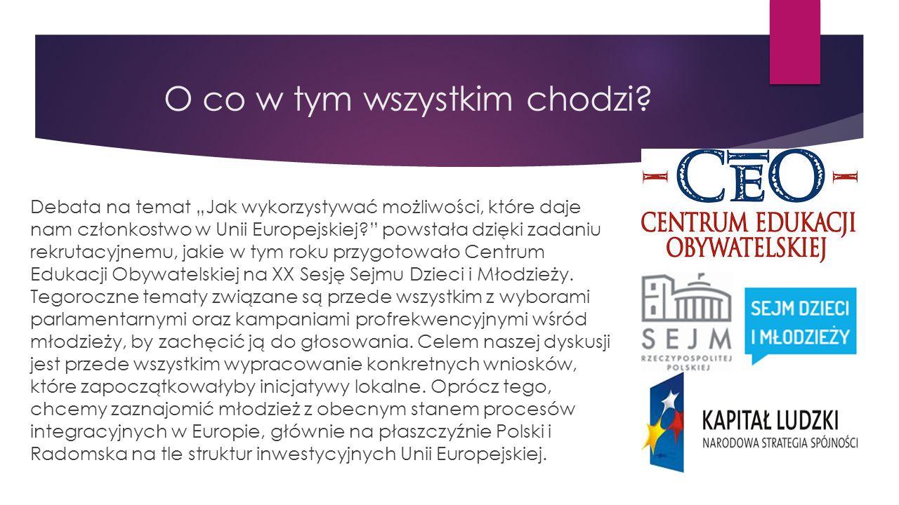 Jak wykorzystywać możliwości, które daje nam członkostwo w Unii Europejskiej?
