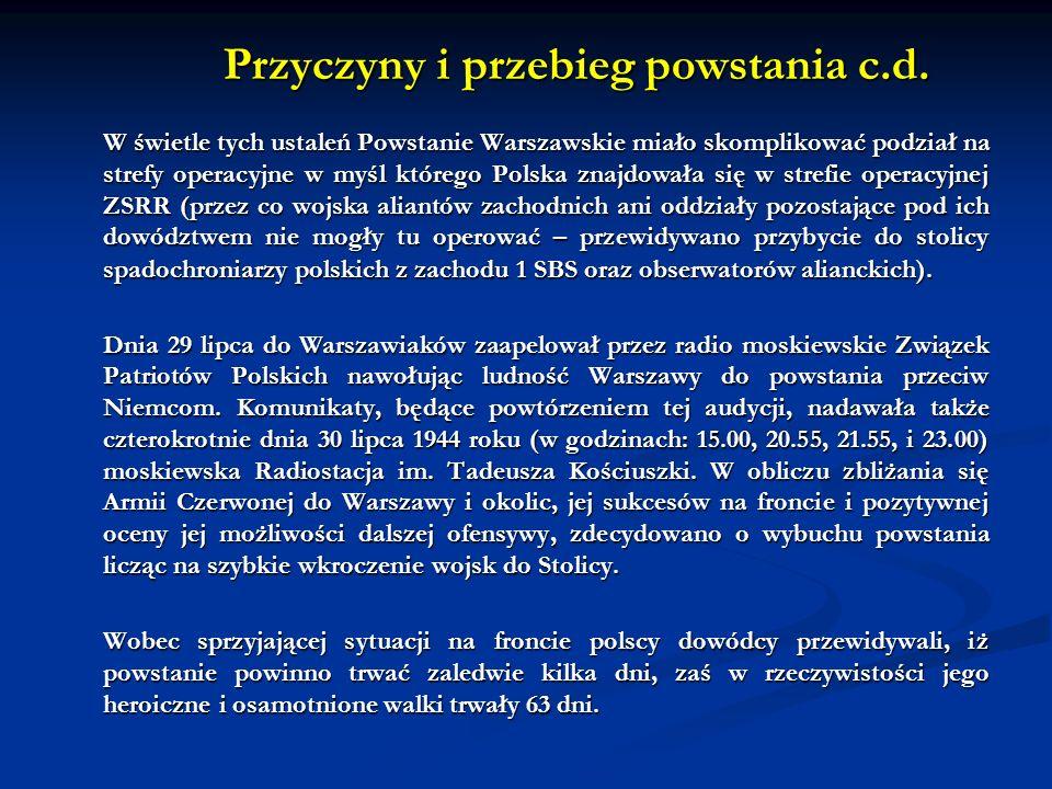 Przyczyny i przebieg powstania c.d. W świetle tych ustaleń Powstanie Warszawskie miało skomplikować podział na strefy operacyjne w myśl którego Polska