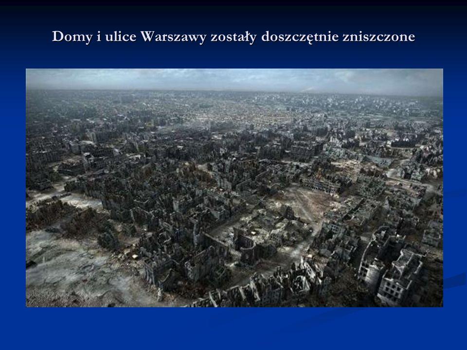 Domy i ulice Warszawy zostały doszczętnie zniszczone