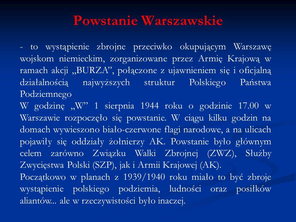 - to wystąpienie zbrojne przeciwko okupującym Warszawę wojskom niemieckim, zorganizowane przez Armię Krajową w ramach akcji BURZA, połączone z ujawnie