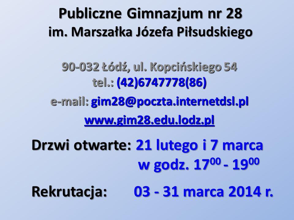 Publiczne Gimnazjum nr 28 im.Marszałka Józefa Piłsudskiego 90-032 Łódź, ul.