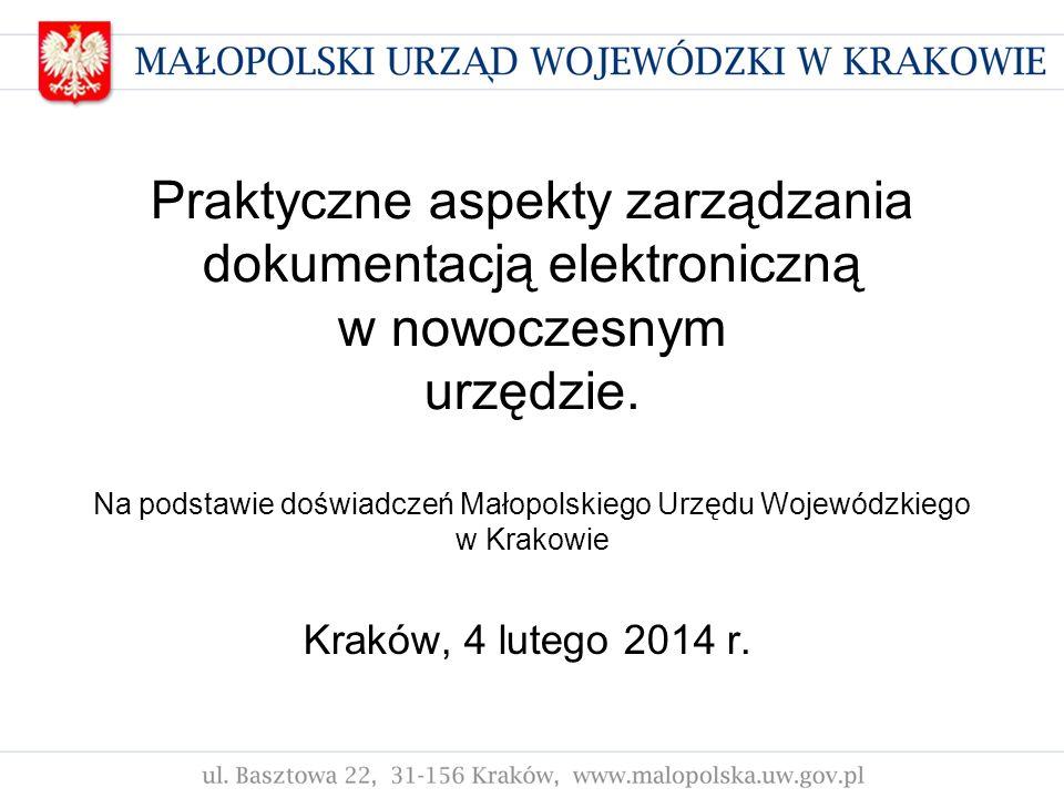 Praktyczne aspekty zarządzania dokumentacją elektroniczną w nowoczesnym urzędzie. Na podstawie doświadczeń Małopolskiego Urzędu Wojewódzkiego w Krakow