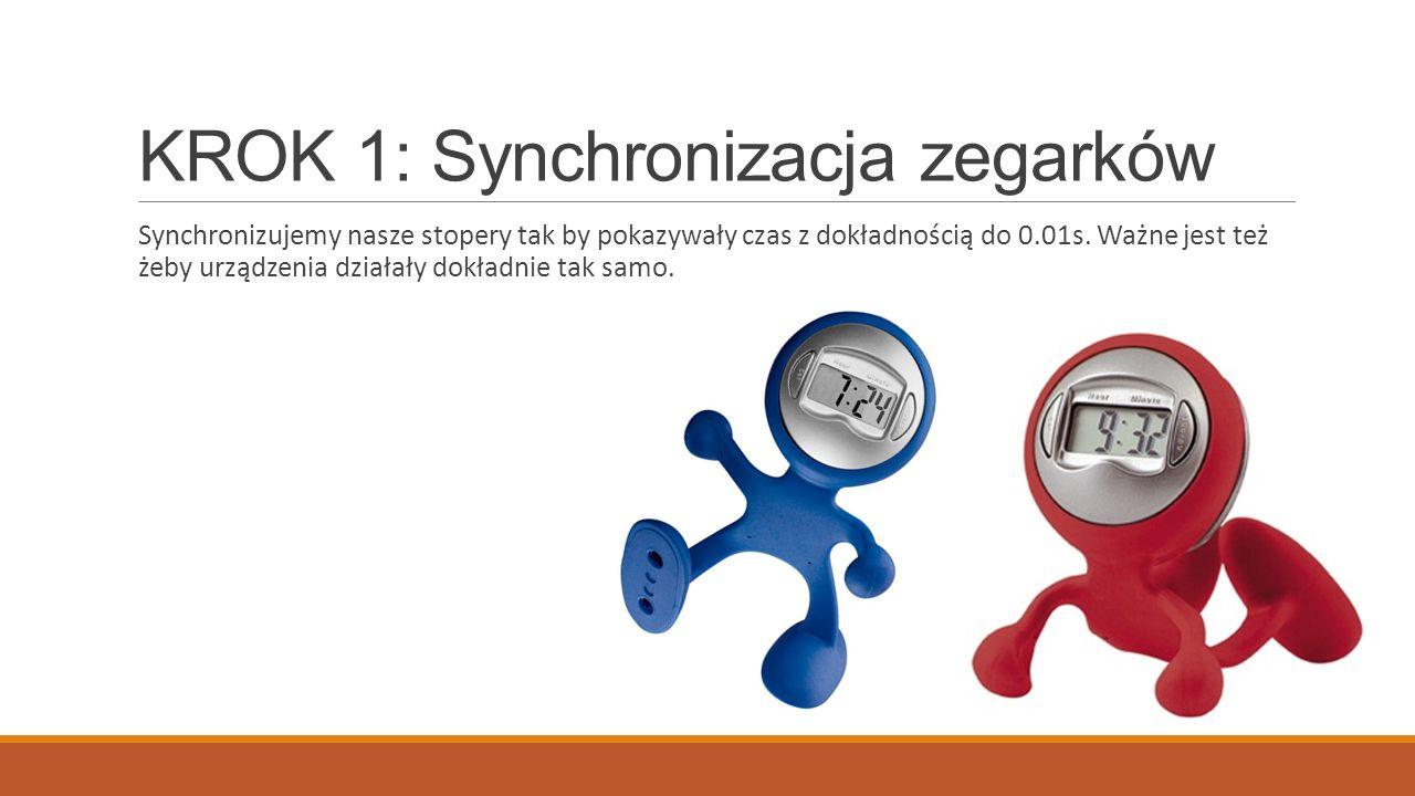KROK 1: Synchronizacja zegarków Synchronizujemy nasze stopery tak by pokazywały czas z dokładnością do 0.01s. Ważne jest też żeby urządzenia działały