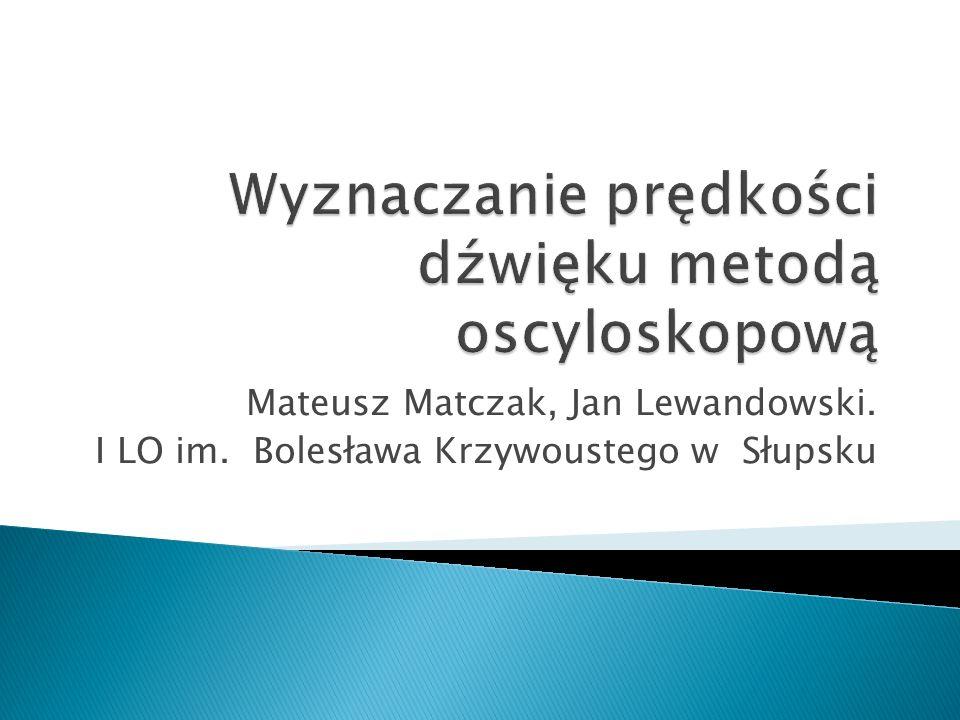 Mateusz Matczak, Jan Lewandowski. I LO im. Bolesława Krzywoustego w Słupsku
