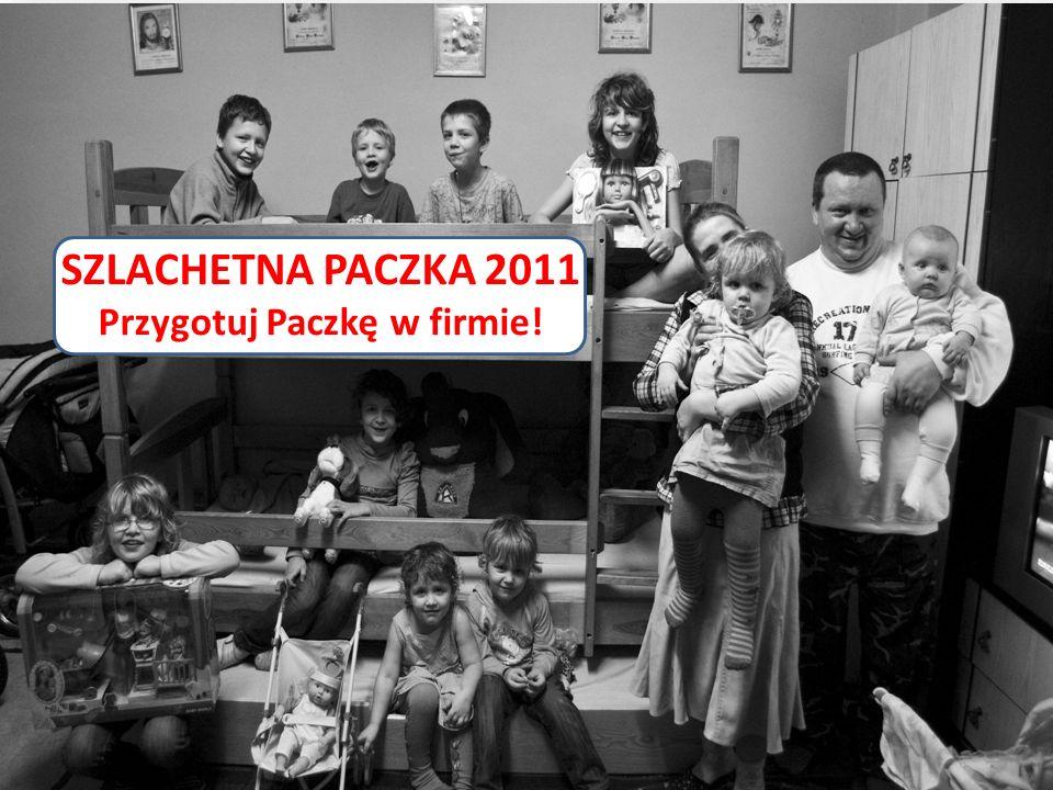 SZLACHETNA PACZKA 2011 Przygotuj Paczkę w firmie!