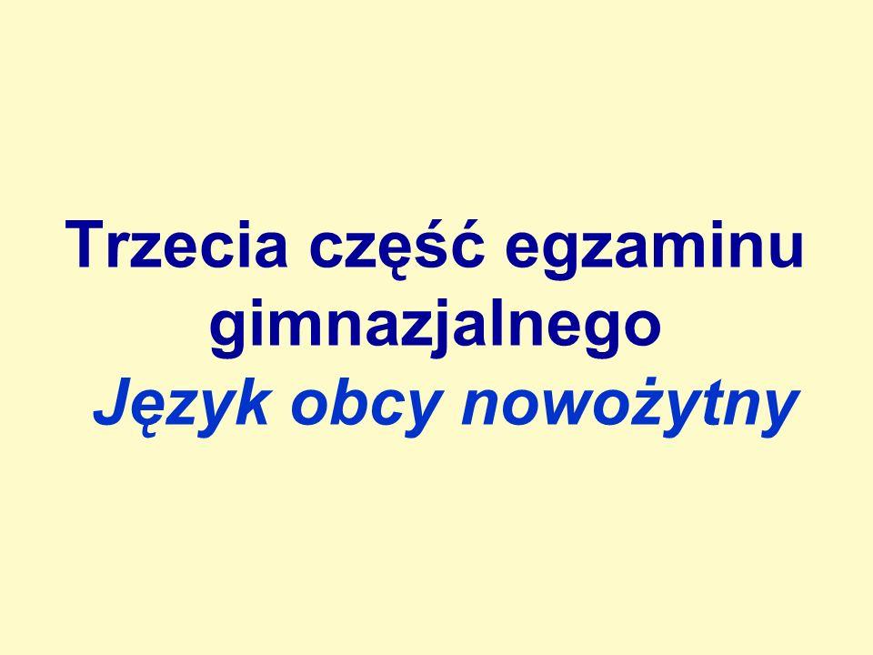 Trzecia część egzaminu gimnazjalnego Język obcy nowożytny
