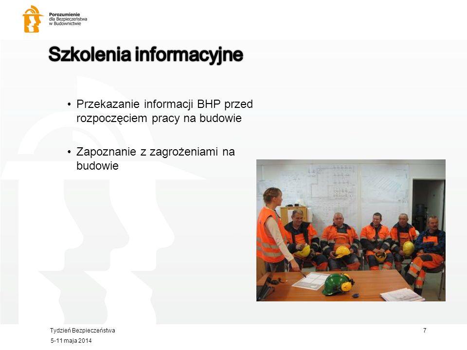 Tydzień Bezpieczeństwa Przekazanie informacji BHP przed rozpoczęciem pracy na budowie Zapoznanie z zagrożeniami na budowie 5-11 maja 2014 7
