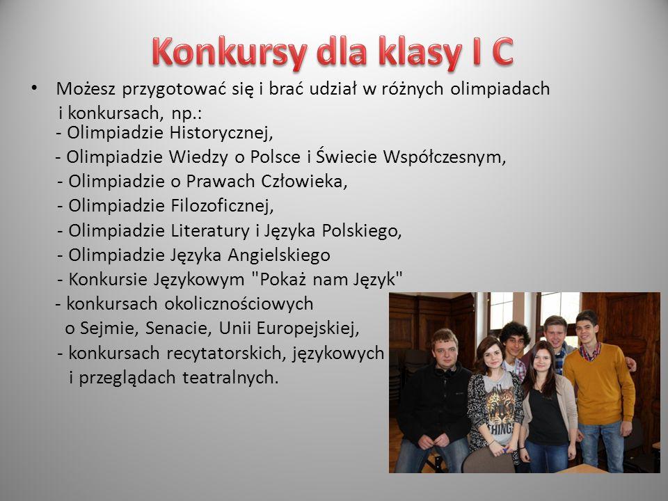 Możesz przygotować się i brać udział w różnych olimpiadach i konkursach, np.: - Olimpiadzie Historycznej, - Olimpiadzie Wiedzy o Polsce i Świecie Wspó