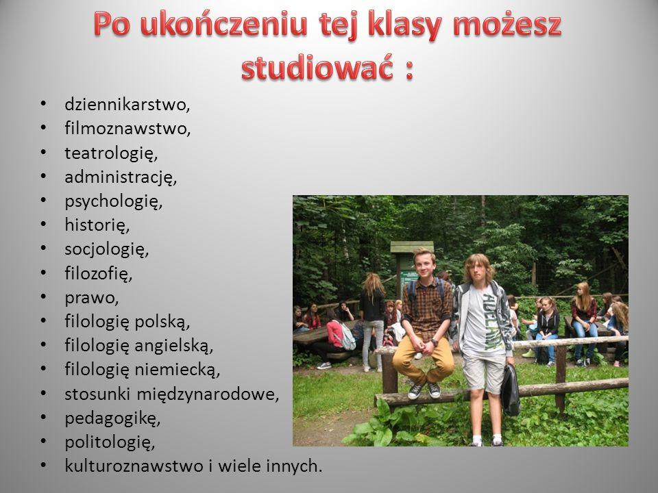 dziennikarstwo, filmoznawstwo, teatrologię, administrację, psychologię, historię, socjologię, filozofię, prawo, filologię polską, filologię angielską,