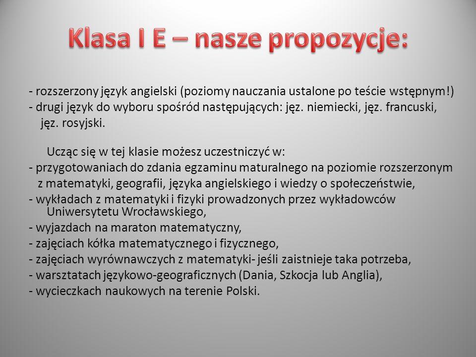- rozszerzony język angielski (poziomy nauczania ustalone po teście wstępnym!) - drugi język do wyboru spośród następujących: jęz. niemiecki, jęz. fra
