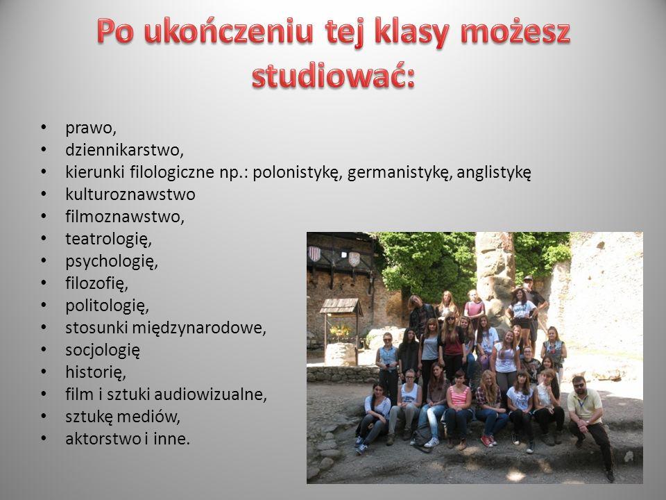 prawo, dziennikarstwo, kierunki filologiczne np.: polonistykę, germanistykę, anglistykę kulturoznawstwo filmoznawstwo, teatrologię, psychologię, filoz