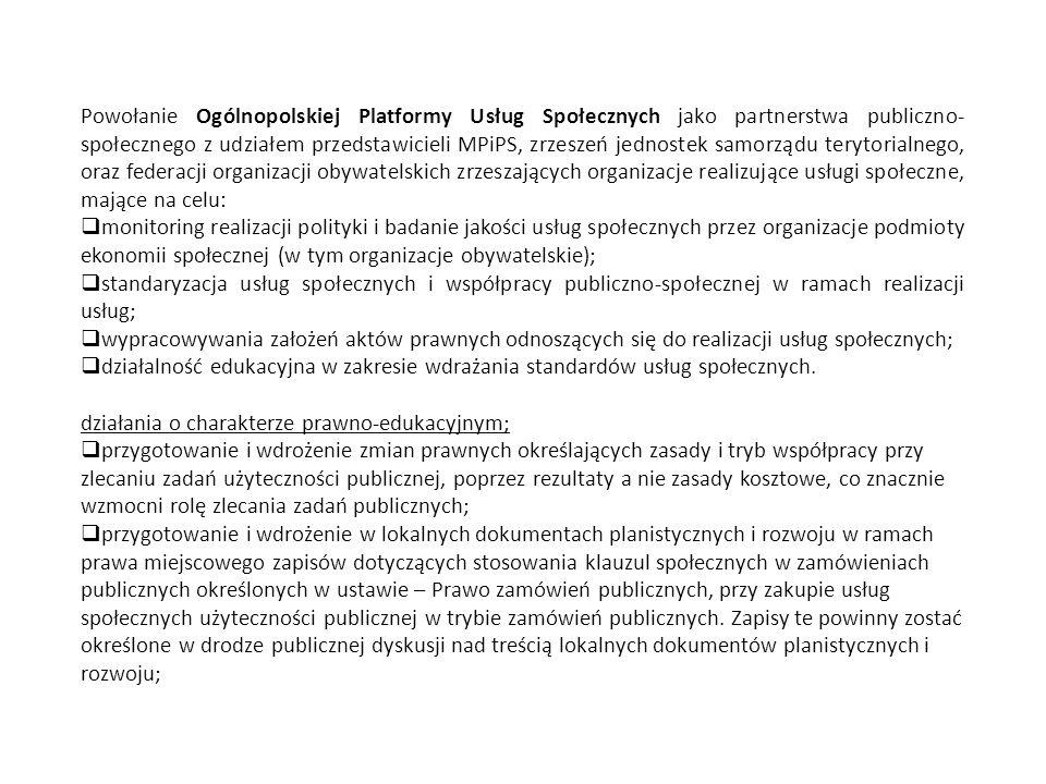 Powołanie Ogólnopolskiej Platformy Usług Społecznych jako partnerstwa publiczno- społecznego z udziałem przedstawicieli MPiPS, zrzeszeń jednostek samo